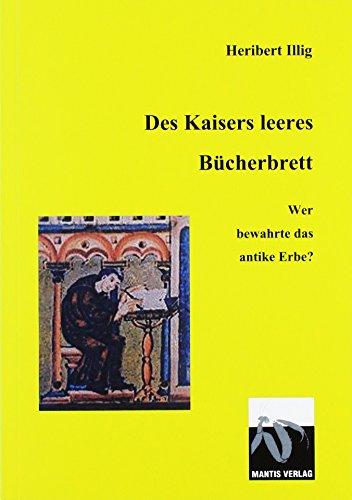 Des Kaisers leeeres Bücherbrett: Wer bewahrte das antike Erbe? (Fiktion Dunkles Mittelalter)
