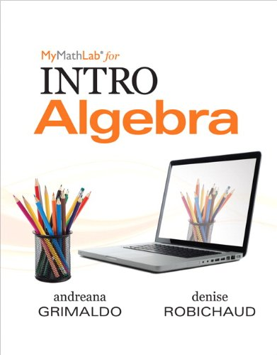 MyLab Math for Grimaldo/Robichaud INTRO Algebra-PLUS Worktext