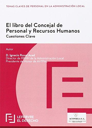 El libro del Concejal de Personal y Recursos Humanos: Cuestiones clave (Temas Claves Personal Adm. Local)