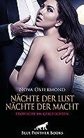 Naechte der Lust, Naechte der Macht! Erotische SM-Geschichten: Duestere Gelueste mit Handschellen und Gerten ...