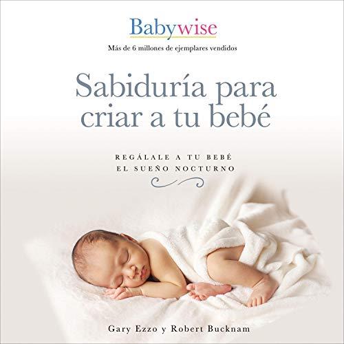 Sabiduría para criar a tu bebé [On Becoming Baby Wise] Titelbild