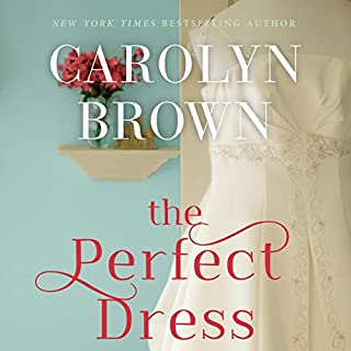 The Perfect Dress                   By:                                                                                                                                 Carolyn Brown                               Narrated by:                                                                                                                                 Karissa Vacker                      Length: 9 hrs and 51 mins     53 ratings     Overall 4.6