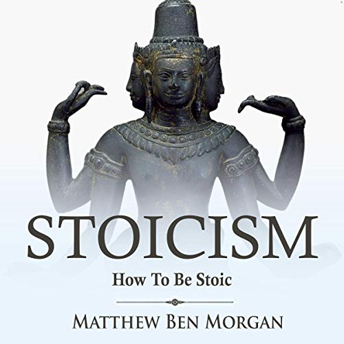 Stoicism: How to Be Stoic audiobook cover art
