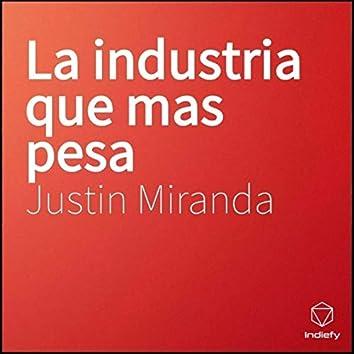 La Industria Que Más Pesa