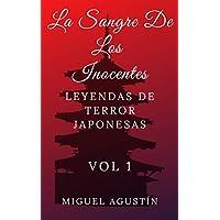 La sangre de los inocentes: Leyendas de terror japonesas (Leyendas japonesas nº 1)