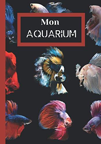 Mon Aquarium: Carnet Entretien pour Aquarium à remplir | Suivi complet | jusqu'à 4 aquariums | eau douce | eau de mer | Passionnés d' aquariophilie | ... pour les inspections et l'analyses de l'eau