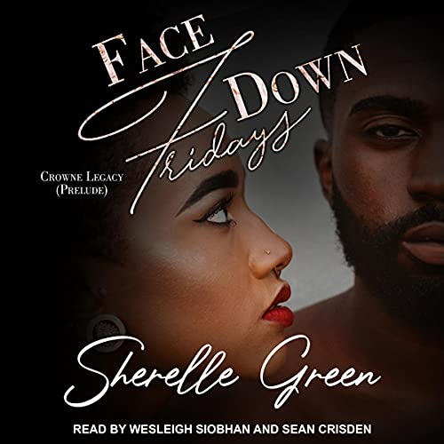 Face Down Fridays: Prelude (Crowne Legacy Series, Book 1)