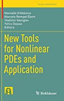 New Tools for Nonlinear PDEs and Application (Trends in Mathematics)