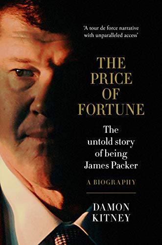 The Price of Fortune: The Untold Story of Being James Packer (English Edition)