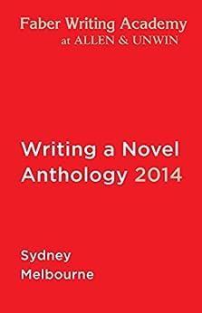 Writing a Novel Anthology, 2014 by [James Bradley]