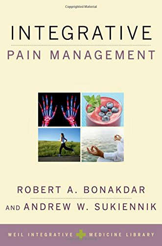 Compare Textbook Prices for Integrative Pain Management Weil Integrative Medicine Library Illustrated Edition ISBN 9780199315246 by Bonakdar, Robert A.,Sukiennik, Andrew W.