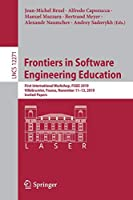 Frontiers in Software Engineering Education: First International Workshop, FISEE 2019, Villebrumier, France, November 11–13, 2019, Invited Papers (Lecture Notes in Computer Science (12271))