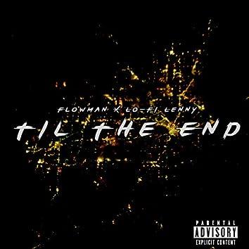 Til the End (feat. Lo-Fi Lenny)