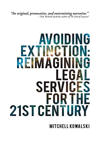 Compare Textbook Prices for Avoiding Extinction: Reimagining Legal Services for the 21st Century Reprint Edition ISBN 9781491793152 by Kowalski, Mitchell