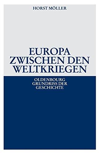 Oldenbourg Grundriss der Geschichte, Band 21: Europa zwischen den Weltkriegen