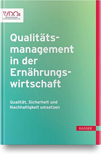 Qualitätsmanagement in der Ernährungswirtschaft: Qualität, Sicherheit und Nachhaltigkeit umsetzen