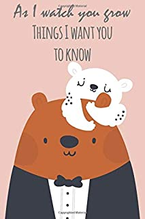 As I Watch You Grow Things I Want You to Know: Letters to my Daughter, Keepsake Journal to Write In, Lined Notebook, Advic...