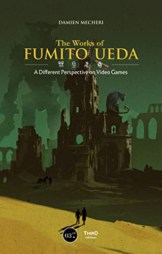 The Works of Fumito Ueda: A Different Perspective on Video Games (English Edition)