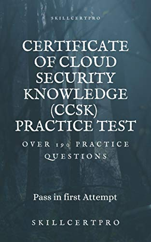 Certificate of Cloud Security Knowledge (CCSK) v4 Practice Tests: Certificate of cloud security knowledge (CCSK v4) Dumps Exam Questions. Pass your certification in first attempt. (English Edition)