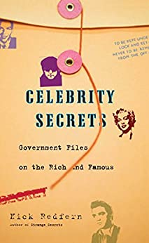 Celebrity Secrets: Official Government Files on the Rich and Famous by [Nick Redfern]