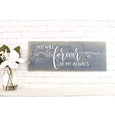 Grey You Will Forever Be My Always wood sign, modern farmhouse style wooden wall decor