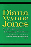 Diana Wynne Jones: An Exciting and Exacting Wisdom (Studies in Children's Literature, 1)
