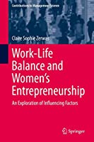 Work-Life Balance and Women's Entrepreneurship: An Exploration of Influencing Factors (Contributions to Management Science)