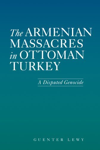 The Armenian Massacres in Ottoman Turkey: A Disputed Genocide (Utah Series in Turkish and Islamic Stud) by Guenter Lewy (2007-10-23)