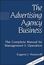 The Advertising Agency Business: The Complete Manual for Management & Operation