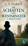 Die Schatten von Westminster von C. S. Harris