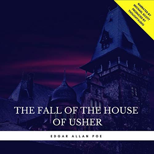 The Fall of the House of Usher                   By:                                                                                                                                 Edgar Allan Poe                               Narrated by:                                                                                                                                 Michael Scott                      Length: 50 mins     1 rating     Overall 4.0