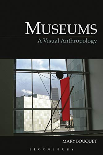 Compare Textbook Prices for Museums Key Texts in the Anthropology of Visual and Material Culture 0 Edition ISBN 9781845208127 by Bouquet, Mary