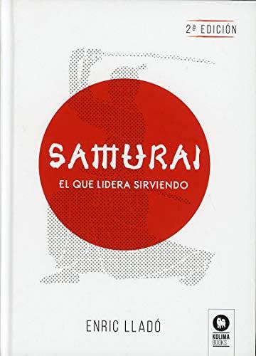 Samurái: El que lidera sirviendo (Directivos y líderes)