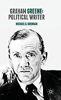 Graham Greene: Political Writer