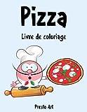 Pizza Livre de Coloriage: Cahier De Coloriage de Pizza, Ce livre de coloriage parfait pour les garçons, les filles et les enfants de 2 à 12 ans