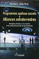 Programmes spatiaux secrets et alliances extraterrestres Tome 1 de Michael E. Salla