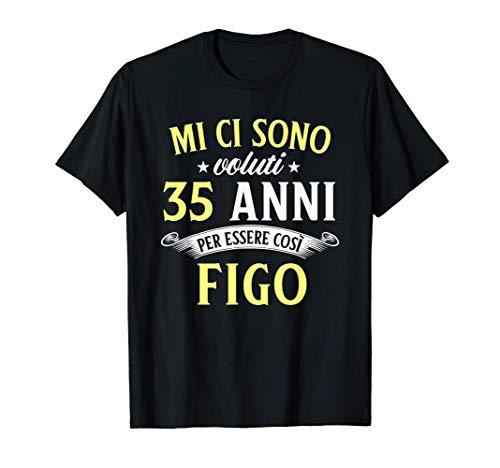 Mi Ci Sono Voluti 35 Anni Di Compleanno Uomo Donna Regalo Maglietta