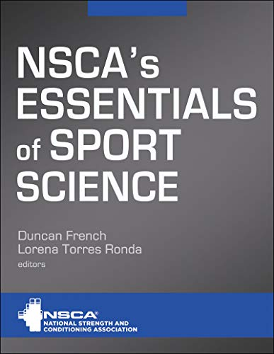 Compare Textbook Prices for NSCA's Essentials of Sport Science First Edition ISBN 9781492593355 by NSCA -National Strength & Conditioning Association,French, Duncan,Ronda, Lorena Torres