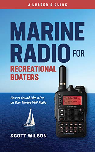 Marine Radio For Recreational Boaters: How to Sound Like a Pro on Your Marine VHF Radio (English...