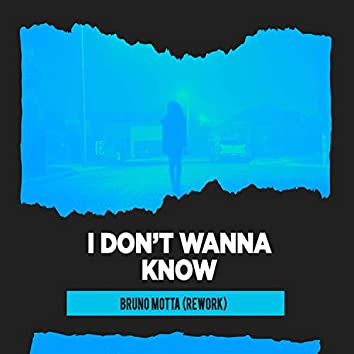 i Dont Wanna Know ((Rework) Extended Remix)