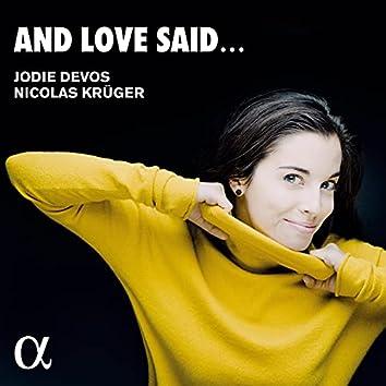 And Love Said...