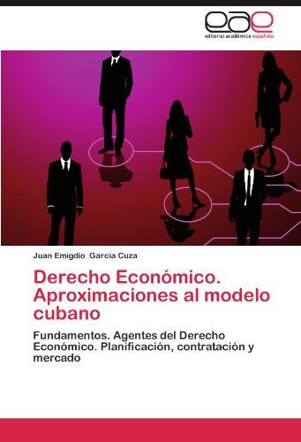 Derecho Economico. Aproximaciones Al Modelo Cubano