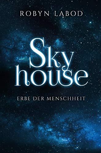Skyhouse: Erbe der Menschheit