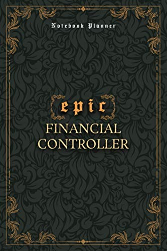 Financial Controller Notebook Planner - Luxury Epic Financial Controller Job Title Working Cover: A5, 6x9 inch, Journal, Homework, High Performance, ... cm, Paycheck Budget, Meeting, Bill, 120 Pages