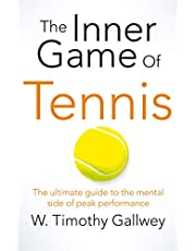 Gallwey, W: Inner Game of Tennis: The Ultimate Guide to the Mental Side of Peak Performance