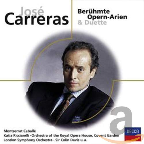 Jose Carreras - Berühmte Opern-Arien und Duette
