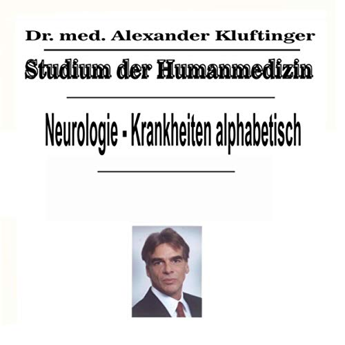 Studium der Humanmedizin - Neurologie - Krankheiten alphabetisch