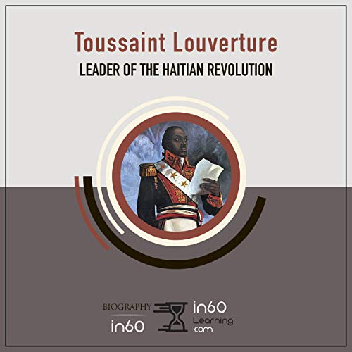 Toussaint Louverture: Leader of the Haitian Revolution audiobook cover art