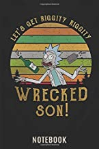 Notebook Planner: Rick and His Grandson Morty Let's Get Riggity Riggity Wrecked Son 150 Pages - Large (6 x 9 inches) Notebooks and Journals