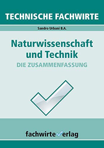 Naturwissenschaft und Technik: Technische Fachwirte - Prüfungswissen kompakt (TFW - Technische Qualifikationen 1)